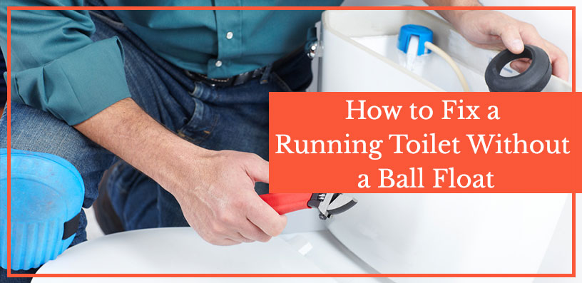 How to Fix a Running Toilet Without a Ball Float 2020